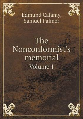 The Nonconformist's Memorial Volume 1 (Paperback)