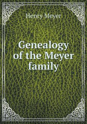 Genealogy of the Meyer Family (Paperback)