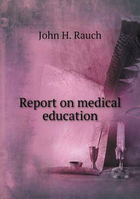 Report on Medical Education (Paperback)