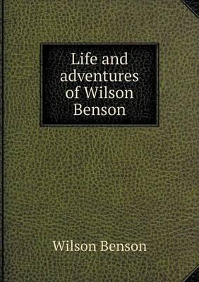 Life and Adventures of Wilson Benson (Paperback)