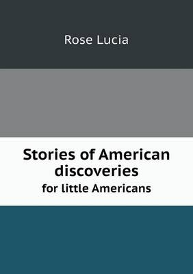 Stories of American Discoveries for Little Americans (Paperback)