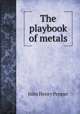 The Playbook of Metals (Paperback)