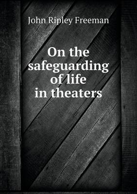 On the Safeguarding of Life in Theaters (Paperback)