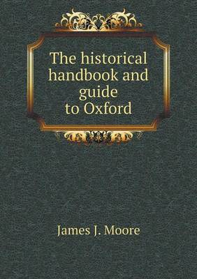 The Historical Handbook and Guide to Oxford (Paperback)