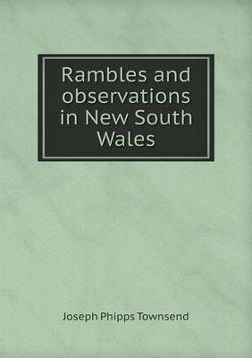 Rambles and Observations in New South Wales (Paperback)