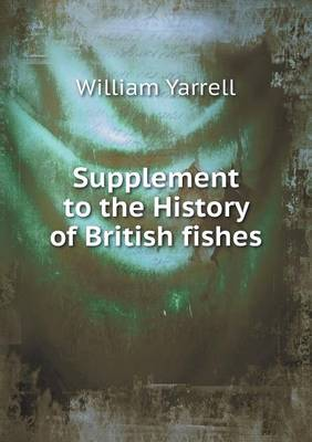 Supplement to the History of British Fishes (Paperback)