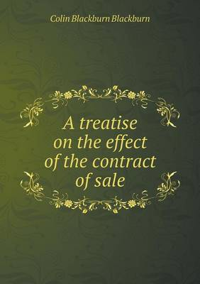 A Treatise on the Effect of the Contract of Sale (Paperback)