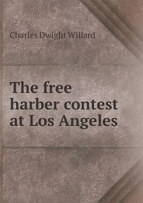 The Free Harber Contest at Los Angeles (Paperback)