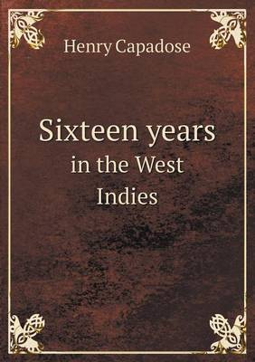 Sixteen Years in the West Indies (Paperback)