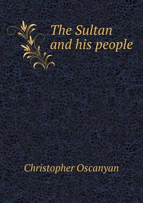 The Sultan and His People (Paperback)
