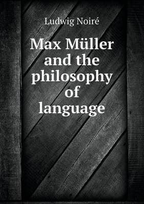 Max Muller and the Philosophy of Language (Paperback)