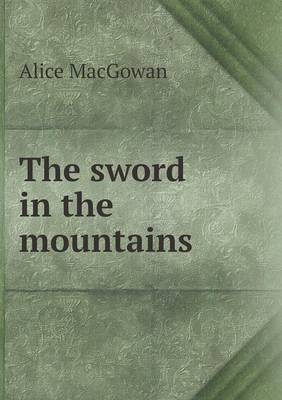 The Sword in the Mountains (Paperback)
