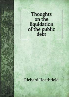 Thoughts on the Liquidation of the Public Debt (Paperback)