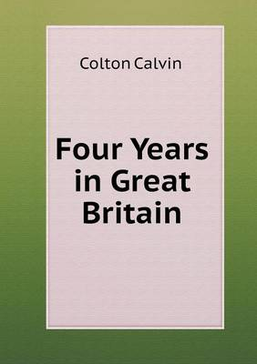 Four Years in Great Britain (Paperback)