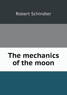 The Mechanics of the Moon (Paperback)