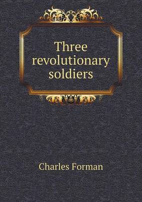 Three Revolutionary Soldiers (Paperback)