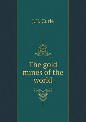 The Gold Mines of the World (Paperback)