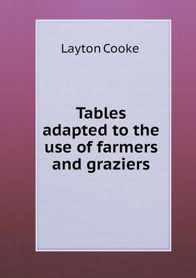 Tables Adapted to the Use of Farmers and Graziers (Paperback)