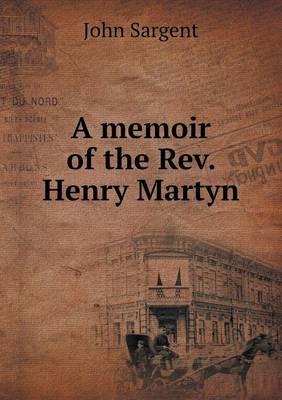 A Memoir of the REV. Henry Martyn (Paperback)