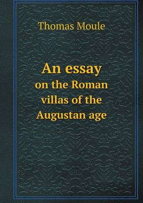 An Essay on the Roman Villas of the Augustan Age (Paperback)