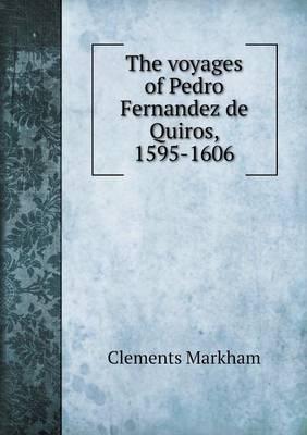 The Voyages of Pedro Fernandez de Quiros, 1595-1606 (Paperback)