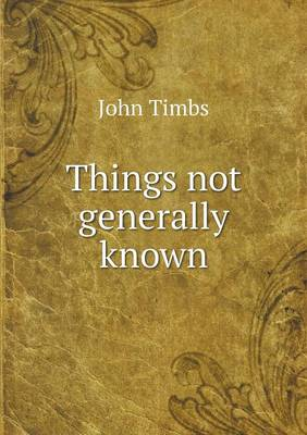 Things Not Generally Known (Paperback)