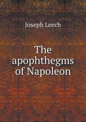 The Apophthegms of Napoleon (Paperback)