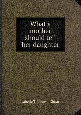 What a Mother Should Tell Her Daughter (Paperback)