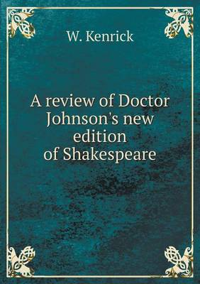 A Review of Doctor Johnson's New Edition of Shakespeare (Paperback)
