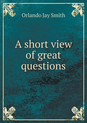 A Short View of Great Questions (Paperback)