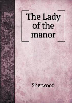The Lady of the Manor (Paperback)