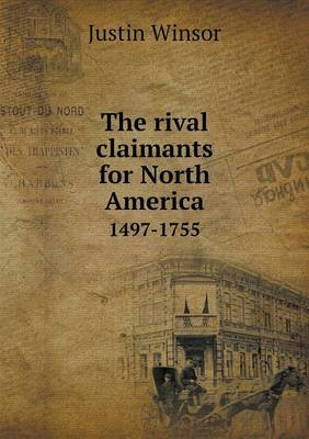 The Rival Claimants for North America 1497-1755 (Paperback)