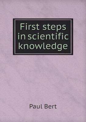 First Steps in Scientific Knowledge (Paperback)