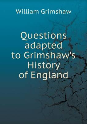 Questions Adapted to Grimshaw's History of England (Paperback)