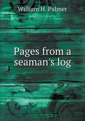 Pages from a Seaman's Log (Paperback)