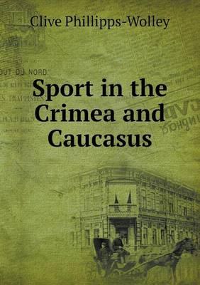Sport in the Crimea and Caucasus (Paperback)