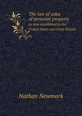 The Law of Sales of Personal Property as Now Established in the United States and Great Britain (Paperback)