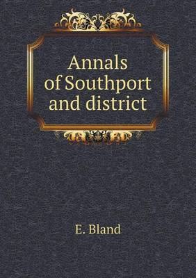 Annals of Southport and District (Paperback)