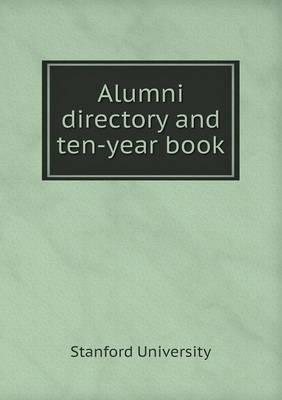 Alumni Directory and Ten-Year Book (Paperback)