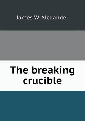 The Breaking Crucible (Paperback)