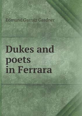 Dukes and Poets in Ferrara (Paperback)