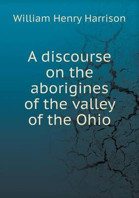 A Discourse on the Aborigines of the Valley of the Ohio (Paperback)