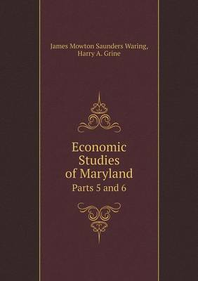 Economic Studies of Maryland Parts 5 and 6 (Paperback)