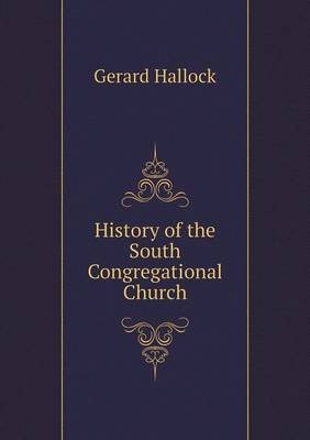 History of the South Congregational Church (Paperback)