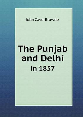 The Punjab and Delhi in 1857 (Paperback)