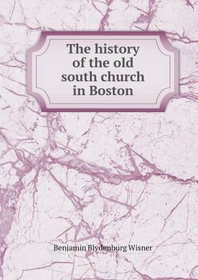 The History of the Old South Church in Boston (Paperback)