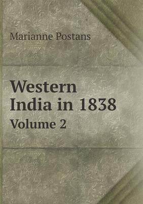 Western India in 1838 Volume 2 (Paperback)