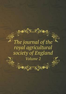 The Journal of the Royal Agricultural Society of England Volume 2 (Paperback)