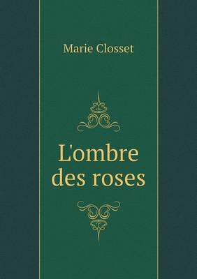 L'Ombre Des Roses (Paperback)