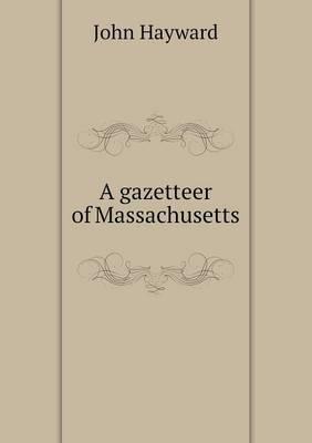 A Gazetteer of Massachusetts (Paperback)